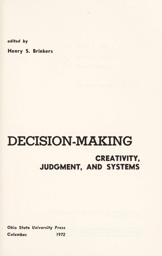 Decision-making: creativity, judgment, and systems by Henry S. Brinkers