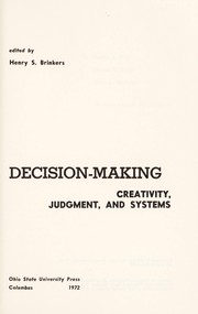 Cover of: Decision-making: creativity, judgment, and systems by Henry S. Brinkers