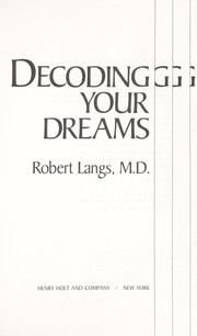 Cover of: Decoding your dreams | Robert Langs