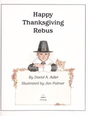 Cover of: Happy Thanksgiving rebus | David A. Adler