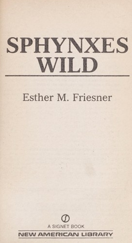 Sphynxes Wild by Esther M. Friesner