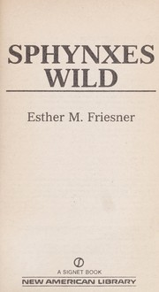 Cover of: Sphynxes Wild | Esther M. Friesner