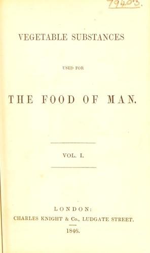 Vegetable substances used for the food of man by Edwin Lankester