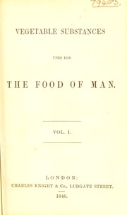 Cover of: Vegetable substances used for the food of man | Edwin Lankester
