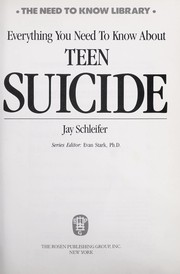 Cover of: Everything You Need to Know About Teen Suicide | Jay Schliefer