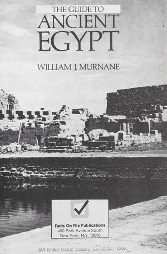 The guide to ancient Egypt by William J. Murnane