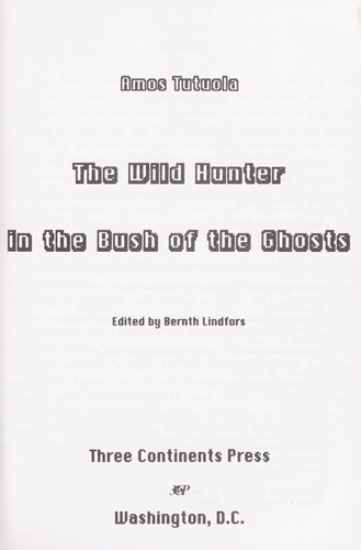 The wild hunter in the Bush of the Ghosts by Amos Tutuola