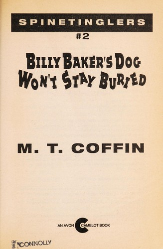 Billy Baker's Dog Won't Stay Buried (Spinetingler, No 2) by M. T. Coffin