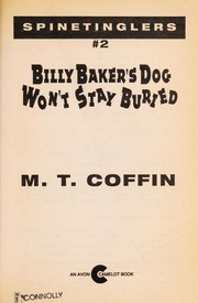 Cover of: Billy Baker's Dog Won't Stay Buried (Spinetingler, No 2) | M. T. Coffin