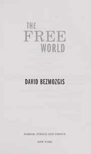 Cover of: The free world | David Bezmozgis