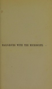 Cover of: Half-hours with the microscope | Edwin Lankester