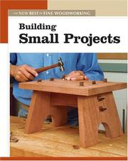 Cover of: Building Small Projects (Projects Book) | Editors of Fine Woodworking Magazine