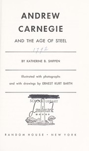 Cover of: Andrew Carnegie and the age of steel | Katherine B. Shippen
