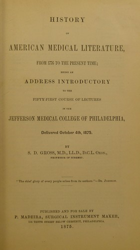 History of American medical literature, from 1776 to the present time by Samuel D. Gross