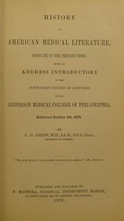 Cover of: History of American medical literature, from 1776 to the present time by Samuel D. Gross