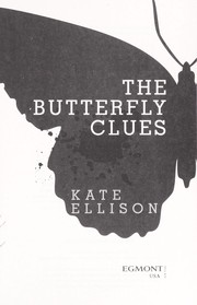 Cover of: The butterfly clues | Kate Ellison