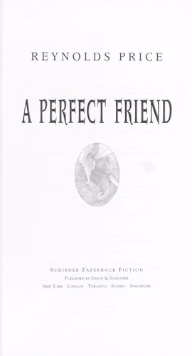 A perfect friend by Reynolds Price