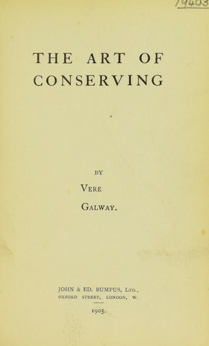 The art of conserving by Galway, Vere Monckton-Arundell Viscountess