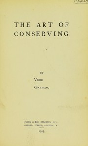 Cover of: The art of conserving | Galway, Vere Monckton-Arundell Viscountess