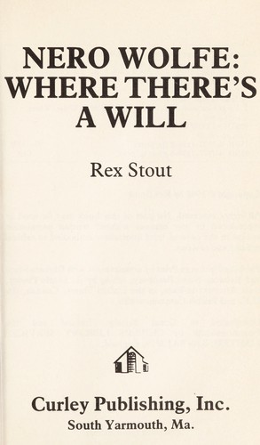 Nero Wolfe--where there's a will by Rex Stout