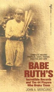 Cover of: Babe Ruth's Incredible Records and the 44 Players Who Broke Them by John A. Mercurio
