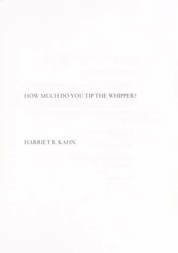 How Much Do You Tip the Whipper? by Harriet Kahn