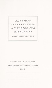 Cover of: American intellectual histories and historians by Robert Allen Skotheim