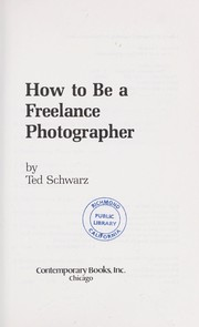 Cover of: How to be a freelance photographer | Schwarz, Ted