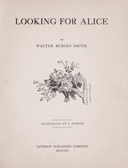 Cover of: Looking for Alice by Walter Burges Smith