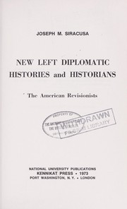 Cover of: New left diplomatic histories and historians: the American revisionists by Joseph M. Siracusa