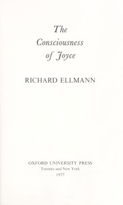 Cover of: The consciousness of Joyce by Richard Ellmann