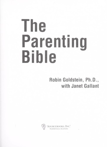 The parenting bible / by Robin Goldstein ; with Janet Gallant by Robin Goldstein