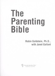 Cover of: The parenting bible / by Robin Goldstein ; with Janet Gallant by Robin Goldstein