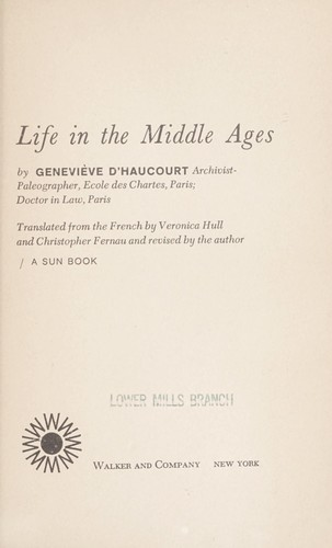 Life in the Middle Ages by Geneviève d' Haucourt