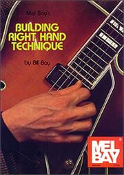 Cover of: Mel Bay Building Right Hand Technique | William Bay