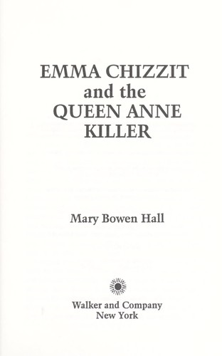 Emma Chizzit and the Queen Anne killer by Mary Bowen Hall