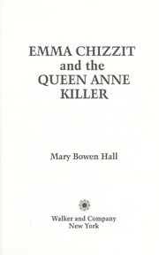 Cover of: Emma Chizzit and the Queen Anne killer by Mary Bowen Hall