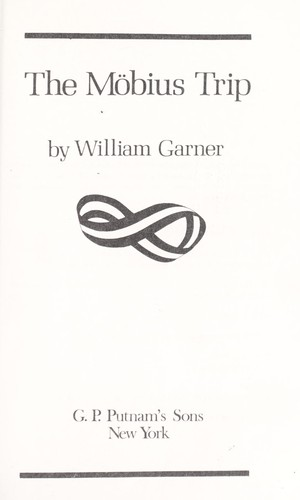 The mobius trip by Garner, William