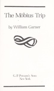 Cover of: The mobius trip by Garner, William