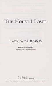 Cover of: The house I loved | Tatiana de Rosnay