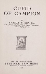 Cover of: Cupid of Campion | Francis J. Finn