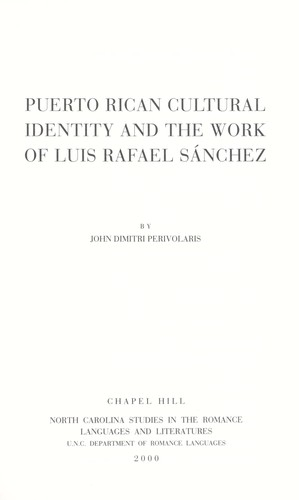 Puerto Rican cultural identity and the work of Luis Rafael Sánchez by John Perivolaris