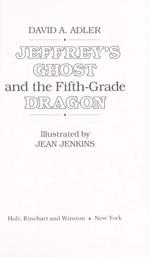 Jeffrey's ghost and the fifth-grade dragon by David A. Adler