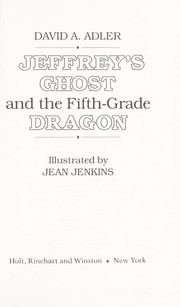 Cover of: Jeffrey's ghost and the fifth-grade dragon | David A. Adler
