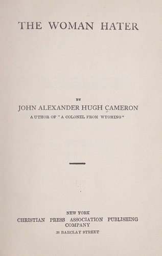The woman hater by John Alexander Hugh Cameron