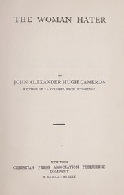 Cover of: The woman hater | John Alexander Hugh Cameron