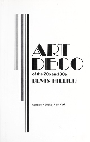 Art Deco of the 20s and 30s by Bevis Hillier