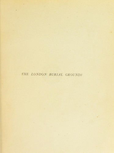 The London burial grounds by Holmes, Basil Mrs.