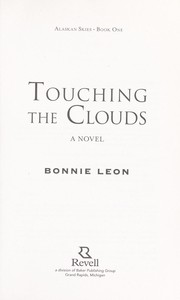 Cover of: Touching the clouds | Bonnie Leon