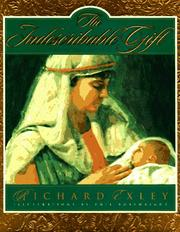 Cover of: The indescribable gift | Richard Exley